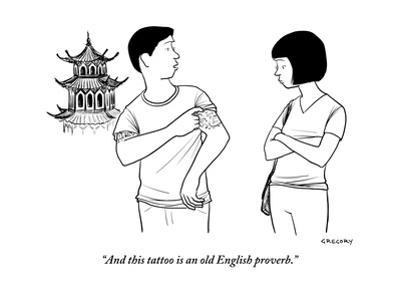 """""""And this tattoo is an old English proverb."""" - New Yorker Cartoon by Alex Gregory"""