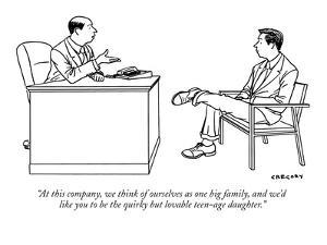 """""""At this company, we think of ourselves as one big family, and we'd like y?"""" - New Yorker Cartoon by Alex Gregory"""