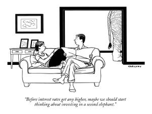 """""""Before interest rates get any higher, maybe we should start thinking abou?"""" - New Yorker Cartoon by Alex Gregory"""