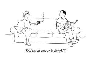"""""""Did you do that to be hurtful?"""" - New Yorker Cartoon by Alex Gregory"""