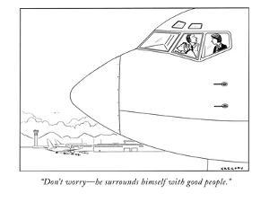"""""""Don't worry?he surrounds himself with good people."""" - New Yorker Cartoon by Alex Gregory"""