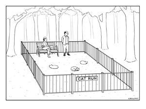 """Fenced park with sign that says """"Cat Run."""" All the cats are sleeping. - New Yorker Cartoon by Alex Gregory"""