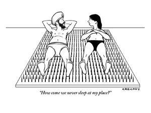 """""""How come we never sleep at my place?"""" - New Yorker Cartoon by Alex Gregory"""