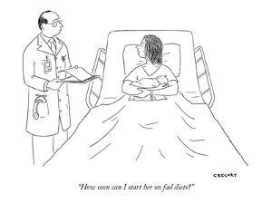 """""""How soon can I start her on fad diets?"""" - New Yorker Cartoon by Alex Gregory"""