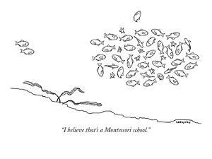 """I believe that's a Montessori school."" - New Yorker Cartoon by Alex Gregory"
