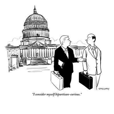 """""""I consider myself bipartisan-curious."""" - New Yorker Cartoon by Alex Gregory"""
