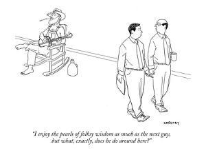 """""""I enjoy the pearls of folksy wisdom as much as the next guy, but what, ex?"""" - New Yorker Cartoon by Alex Gregory"""