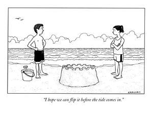 """""""I hope we can flip it before the tide comes in."""" - New Yorker Cartoon by Alex Gregory"""