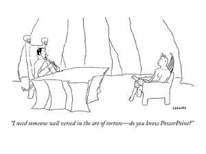 """""""I need someone well versed in the art of torture?do you know PowerPoint?"""" - New Yorker Cartoon by Alex Gregory"""