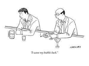"""""""I want my bubble back."""" - New Yorker Cartoon by Alex Gregory"""