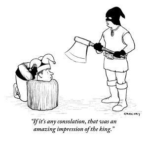 """""""If it's any consolation, that was an amazing impression of the king."""" - New Yorker Cartoon by Alex Gregory"""