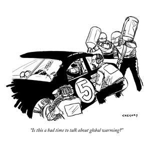 """""""Is this a bad time to talk about global warming?"""" - New Yorker Cartoon by Alex Gregory"""