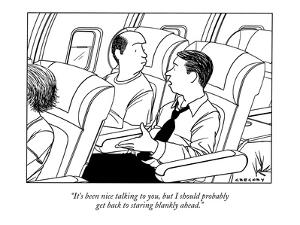 """""""It's been nice talking to you, but I should probably get back to staring ?"""" - New Yorker Cartoon by Alex Gregory"""