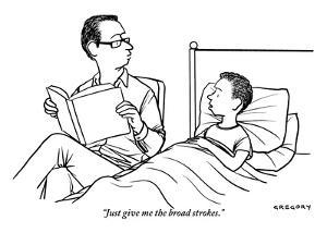 """""""Just give me the broad strokes."""" - New Yorker Cartoon by Alex Gregory"""
