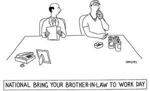 National Bring Your Brother-In-Law to Work Day' - New Yorker Cartoon by Alex Gregory