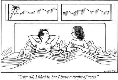 """""""Over all, I liked it, but I have a couple of notes."""" - New Yorker Cartoon by Alex Gregory"""