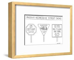 Passive-Aggressive Street Signs - New Yorker Cartoon by Alex Gregory