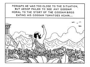 """""""Perhaps He Was Too Close To The Situation, But Aesop Failed To See Any Go?"""" - New Yorker Cartoon by Alex Gregory"""
