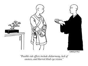 """""""Possible side effects include disharmony, lack of oneness, and blurred th?"""" - New Yorker Cartoon by Alex Gregory"""