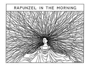 """""""Rapunzel in the Morning"""" - New Yorker Cartoon by Alex Gregory"""