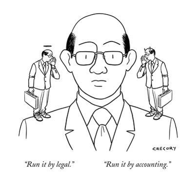 """Run it by legal.""    ""Run it by accounting."" - New Yorker Cartoon by Alex Gregory"