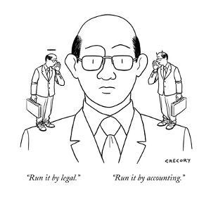 """""""Run it by legal.""""    """"Run it by accounting."""" - New Yorker Cartoon by Alex Gregory"""