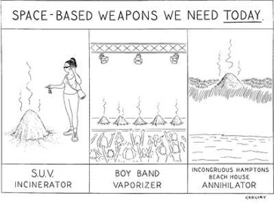 Space-Based Weapons We Need Today - New Yorker Cartoon by Alex Gregory
