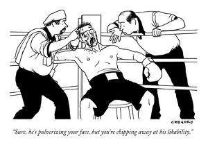 """""""Sure, he's pulverizing your face, but you're chipping away at his likabil?"""" - New Yorker Cartoon by Alex Gregory"""