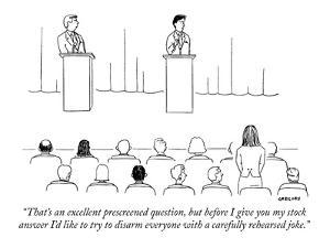 """""""That's an excellent prescreened question, but before I give you my stock ?"""" - New Yorker Cartoon by Alex Gregory"""