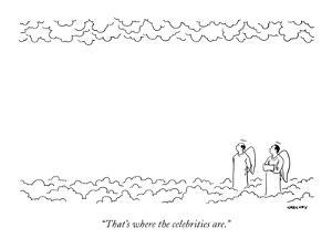 """""""That's where the celebrities are."""" - New Yorker Cartoon by Alex Gregory"""