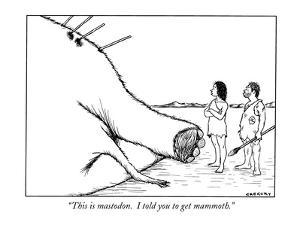"""""""This is mastodon.  I told you to get mammoth."""" - New Yorker Cartoon by Alex Gregory"""
