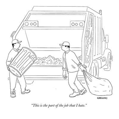 """""""This is the part of the job that I hate."""" - New Yorker Cartoon by Alex Gregory"""