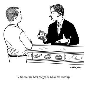 """""""This one's too hard to type on while I'm driving."""" - New Yorker Cartoon by Alex Gregory"""