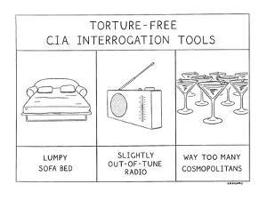 Torture-Free-C.I.A. Interrogation Tools - New Yorker Cartoon by Alex Gregory