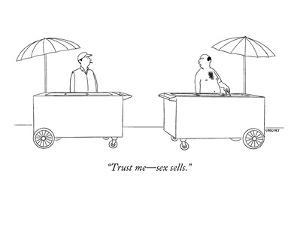 """""""Trust me?sex sells."""" - New Yorker Cartoon by Alex Gregory"""