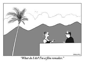 """""""What do I do? I'm a film remaker."""" - New Yorker Cartoon by Alex Gregory"""