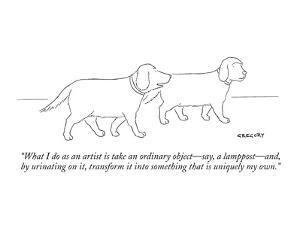 """""""What I do as an artist is take an ordinary object?say, a lamppost?and, by? by Alex Gregory"""