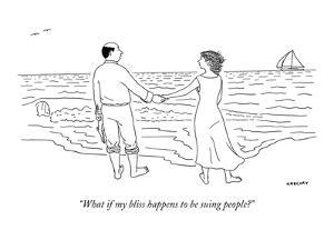 """""""What if my bliss happens to be suing people?"""" - New Yorker Cartoon by Alex Gregory"""
