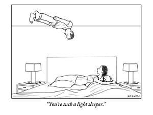 """""""You're such a light sleeper."""" - New Yorker Cartoon by Alex Gregory"""
