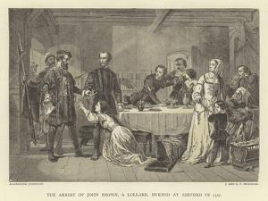 The Arrest of John Brown, a Lollard, Burned at Ashford in 1517 by Alexander Johnston