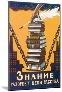 Knowledge Will Break the Chains of Slavery, Poster, 1920 by Alexei Radakov