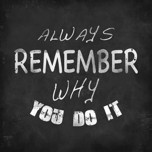 Always Remember Why you Do It by ALI Chris