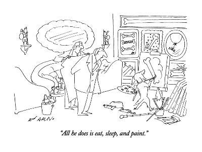"""""""All he does is eat, sleep, and paint."""" - New Yorker Cartoon-Ed Arno-Premium Giclee Print"""