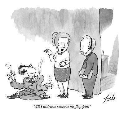 """All I did was remove his flag pin!"" - New Yorker Cartoon-Tom Toro-Premium Giclee Print"