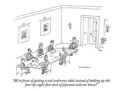 https://imgc.artprintimages.com/img/print/all-in-favor-of-getting-a-real-conference-table-instead-of-holding-up-thi-new-yorker-cartoon_u-l-pgqggd0.jpg?p=0