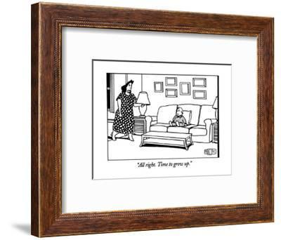 """""""All right. Time to grow up."""" - New Yorker Cartoon-Bruce Eric Kaplan-Framed Premium Giclee Print"""