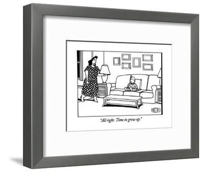 """All right. Time to grow up."" - New Yorker Cartoon-Bruce Eric Kaplan-Framed Premium Giclee Print"