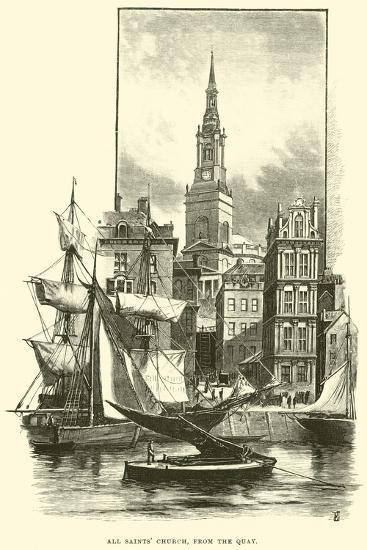 All Saints' Church, from the Quay--Giclee Print