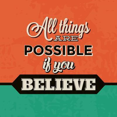 All Things are Possible If You Believe-Lorand Okos-Art Print