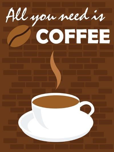 All You Need Is Coffee-comodo777-Art Print